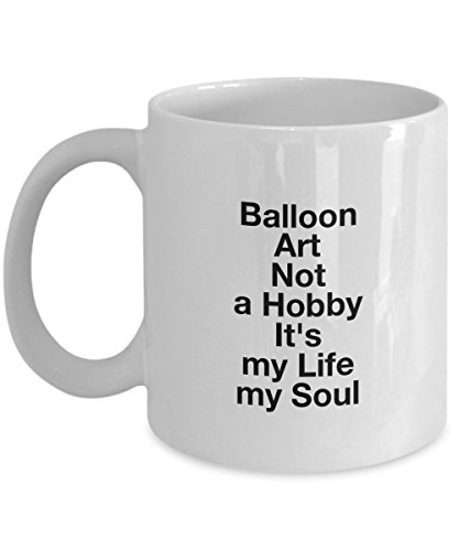 Funny Quote 11Oz Coffee Mug, Balloon Art Not A Hobby It'S My Life My Soul for Dad, Grandpa, Husband From Son, Daughter, Wife for Coffee & Tea (Custom Jedi Costume)