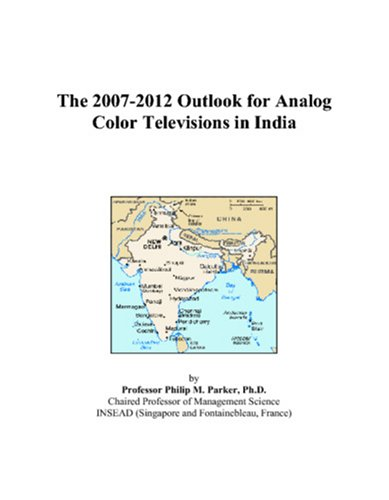 The 2007-2012 Outlook for Analog Color Televisions in India