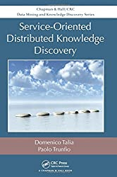 Service-Oriented Distributed Knowledge Discovery (Chapman & Hall/CRC Data Mining and Knowledge Discovery Series)