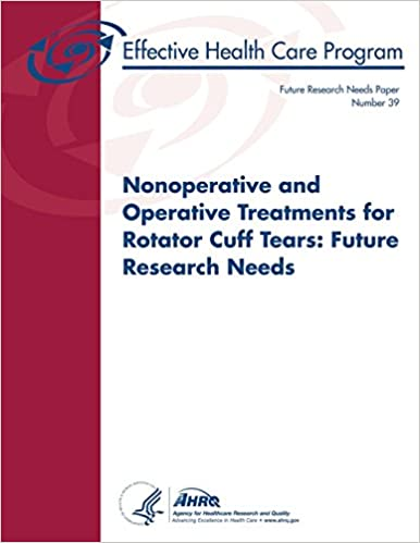 Book Nonoperative and Operative Treatments for Rotator Cuff Tears: Future Research Needs: Future Research Needs Paper Number 39