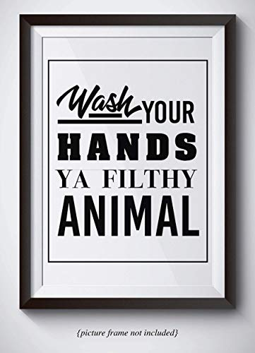 Funny Bathroom Decor - Wash Your Hands You Filthy Animal - Unframed 11x14 Print - Bathroom Wall Art - Funny Quote Poster - Great Gift For Moms For Christmas Presents