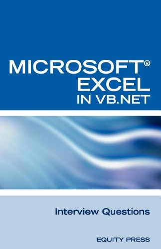 Excel in VB.NET Programming Interview Questions: Advanced Excel Programming Interview Questions, Answers, and Explanations in VB.NET