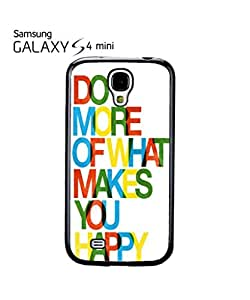 Do What Makes You Happy Life Cell Phone Case Samsung Galaxy S4 Mini White
