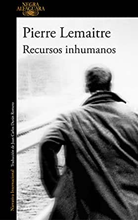 Recursos inhumanos eBook: Lemaitre, Pierre: Amazon.es: Tienda Kindle