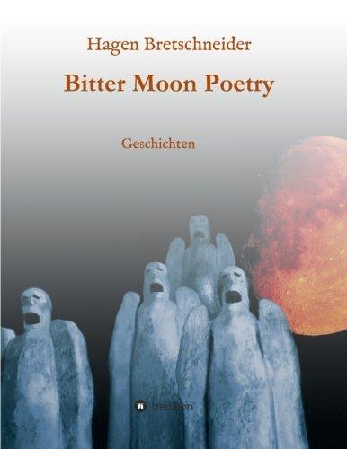 Bitter Moon Poetry (German Edition)