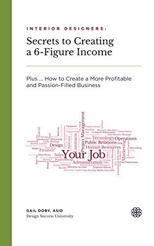 Interior Designers Secrets To Creating A 6-Figure Income Plus u2026 How to  sc 1 st  Amazon.com & Amazon.com: Interior Designers: Secrets To Creating A 6-Figure ...