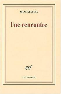 Une rencontre par Kundera