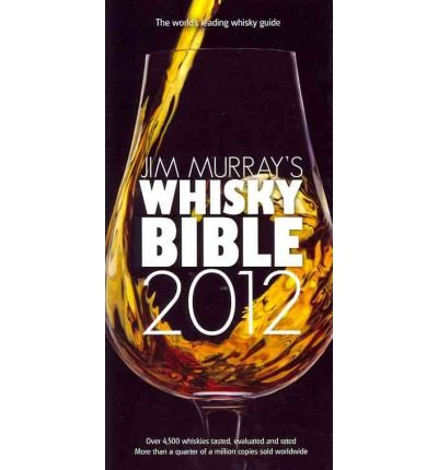 Jim Murray's Whisky Bible (Jim Murray's Whisky Bible) (Paperback) By (author) Jim Murray