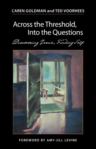 Across the Threshold, Into the Questions: Discovering Jesus, Finding Self