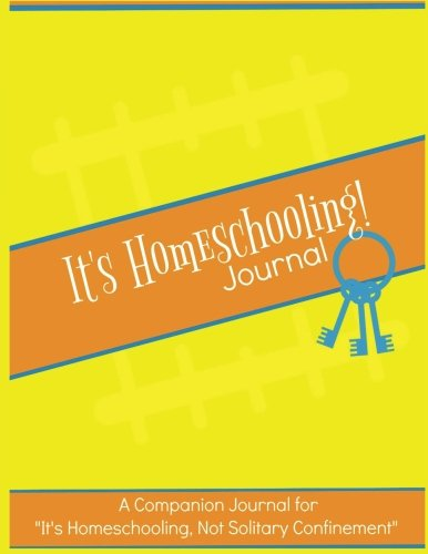 It's Homeschooling! Journal & Planner: A Companion Journal and Planner for