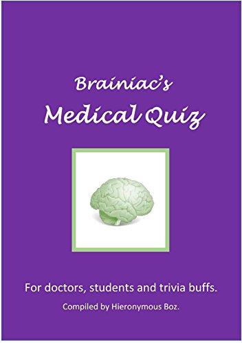 Amazon com: Brainiac's Medical Quiz: For Doctors, Students & Trivia