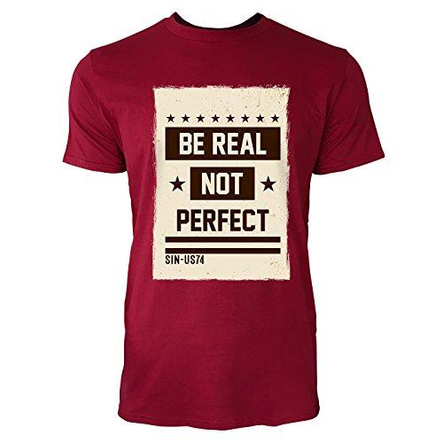 SINUS ART® Be Real Not Perfect Herren T-Shirts in Independence Rot Fun Shirt mit tollen Aufdruck