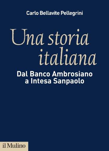 una-storia-italiana-dal-banco-ambrosiano-a-intesa-sanpaolo-italian-edition