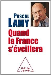 Quand la France s'éveillera par Pascal Lamy