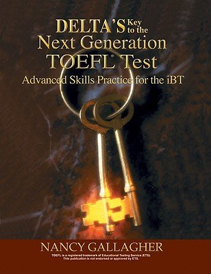 Delta's Key to the Next Generation TOEFL Test: Advanced Skill Practice