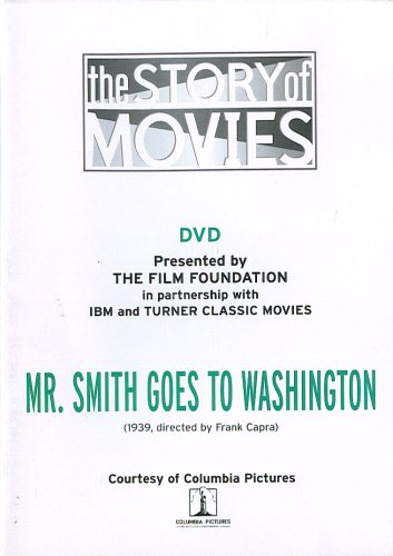 The Story of Movies- Mr. Smith Goes to Washington Teacher's Edition