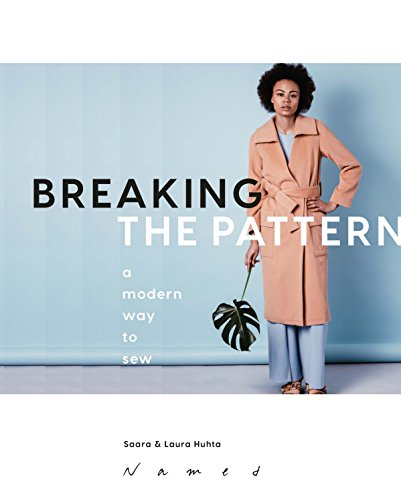 Breaking the Pattern: A Modern Way to - Patterns Sew Craft To
