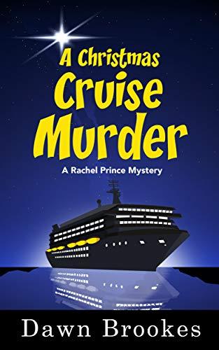 A Christmas Cruise Murder (A Rachel Prince Mystery Book 5) by [Brookes, Dawn]