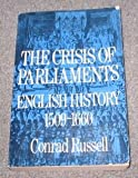 Crisis of Parliaments : English History, 1509-1660, Conrad Russell, 0195014421