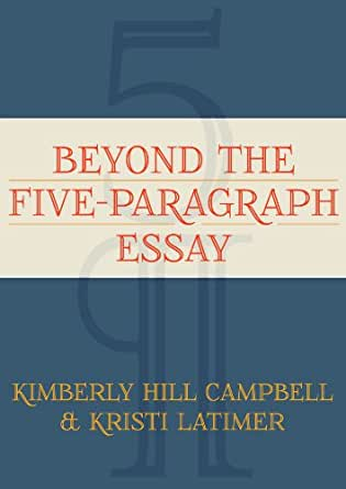 beyond the five paragraph essay amazon Amazoncom: mastering the 5-paragraph essay (best practices in action) (9780439635257): susan van zile: books.