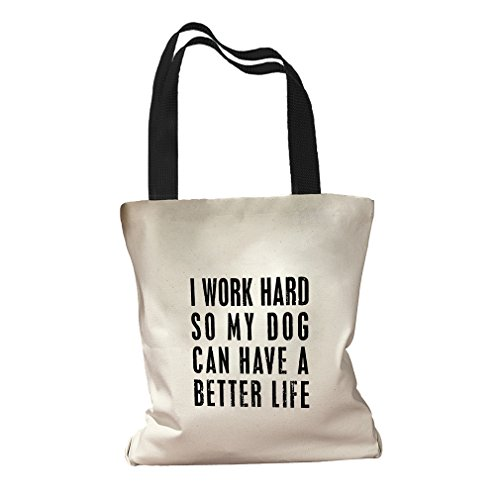 I Work Hard So My Dog Have A Better Life Canvas Colored Handles Tote Bag - Black