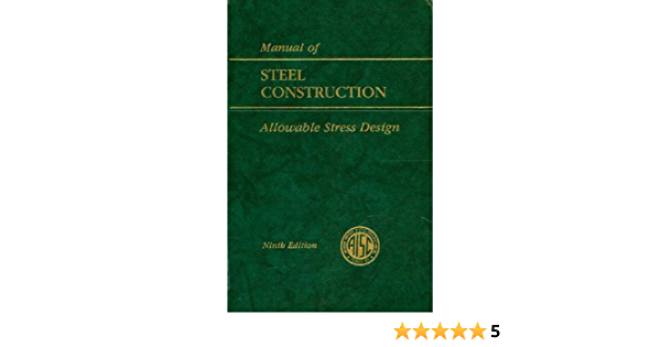 aisc manual of steel construction: allowable stress design (aisc 316-89)  9th (ninth) edition by aisc manual committee (1989): aa: amazon.com: books  amazon.com