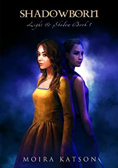 Shadowborn (Light & Shadow series Book 1) by [Katson, Moira]