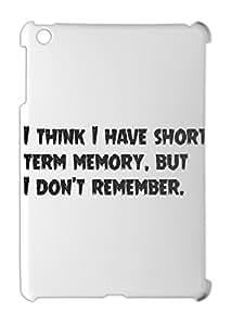 I think I have short term memory, but I don't remember. iPad mini - iPad mini 2 plastic case
