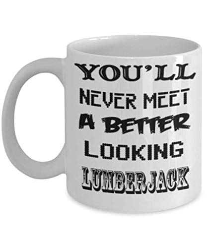 I'm An Awesome Lumberjack Gifts 11oz Coffee Mug - Better Looking - Best Inspirational Gifts and Sarcasm Pet Lover
