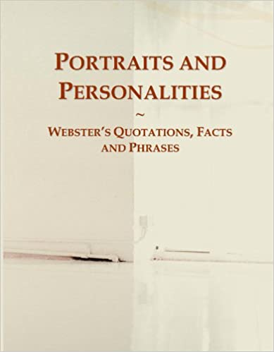 Book Portraits and Personalities: Webster's Quotations, Facts and Phrases