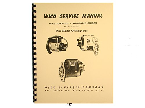 Wico Service & Parts Manual for Type XH Magnetos (Magneto Wico)
