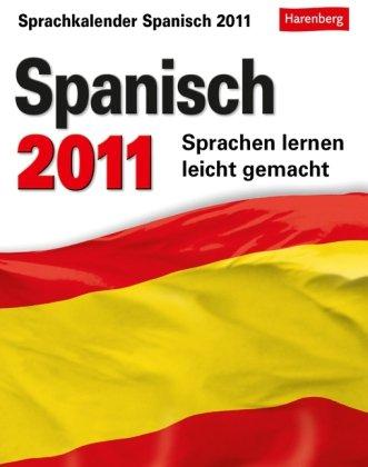 Spanisch 2011: Sprachen lernen leicht gemacht: Übungen, Dialoge, Geschichten