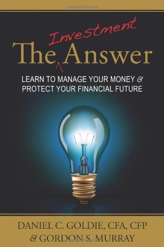 The Investment Answer by Daniel C. Goldie, Gordon S. Murray (August 15, 2010) Paperback