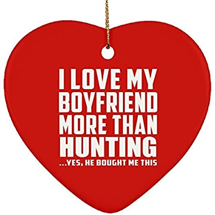 Zora Camp I Love My Boyfriend More Than Hunting Ceramic Heart Ornament Red Gift Xmas