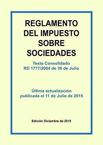 Descargar Libro Reglamento Del Impuesto Sobre Sociedades. Texto Consolidado: Texto Consolidado Incluyendo Las últimas Modificaciones Del 11 De Julio De 2015 Carlos Morales