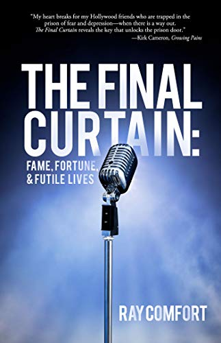 The Final Curtain: Fame, Fortune, & Futile Lives (English Edition)