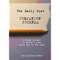The Daily Poet Companion Journal: A Creative Notebook to be used with The Daily Poet: Day-By-Day Prompts For Your…