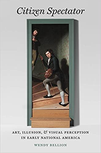 Téléchargements gratuits de livres audioCitizen Spectator: Art, Illusion, and Visual Perception in Early National America (Published for the Omohundro Institute of Early American History and Culture, Williamsburg, Virginia) by Wendy Bellion B00LOA2KJY