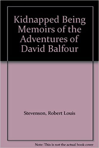 Kidnapped Being Memoirs of the Adventures of David Balfour