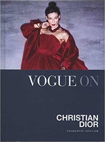 Vogue on: Christian Dior (Vogue on Designers): Amazon.es: Charlotte Sinclair: Libros en idiomas extranjeros