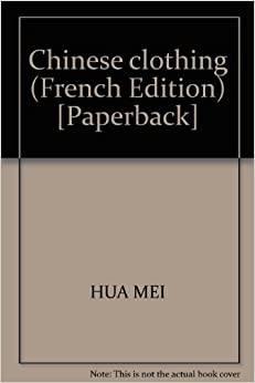 Chinese clothing (French Edition) [Paperback]