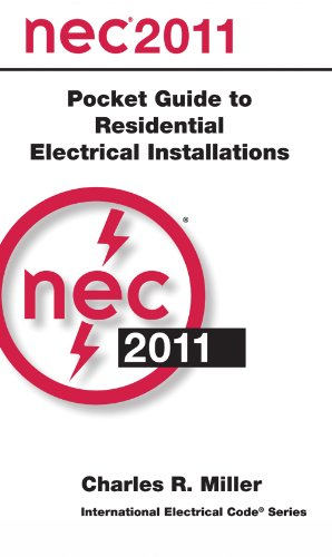 National Electrical Code 2011 Pocket Guide for Residential Electrical Installations (International Electrical Code Series) (National Electric Code 2011)