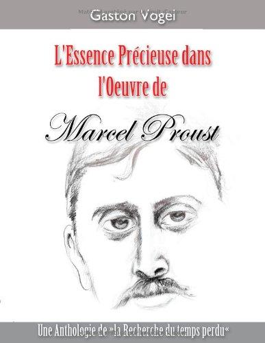 L'essence Précieuse dans l'Oeuvre de Marcel Proust (French Edition)