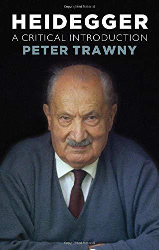 Heidegger, A Critical Introduction