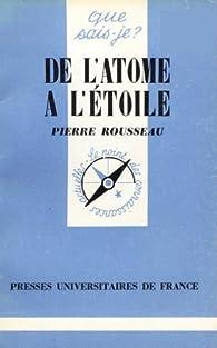 De l'atome à l'étoile par Pierre Rousseau