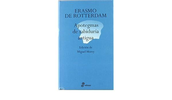 Apotegmas de sabidur¡a antigua (Aforismos): Amazon.es: de Rotterdam, Erasmo: Libros