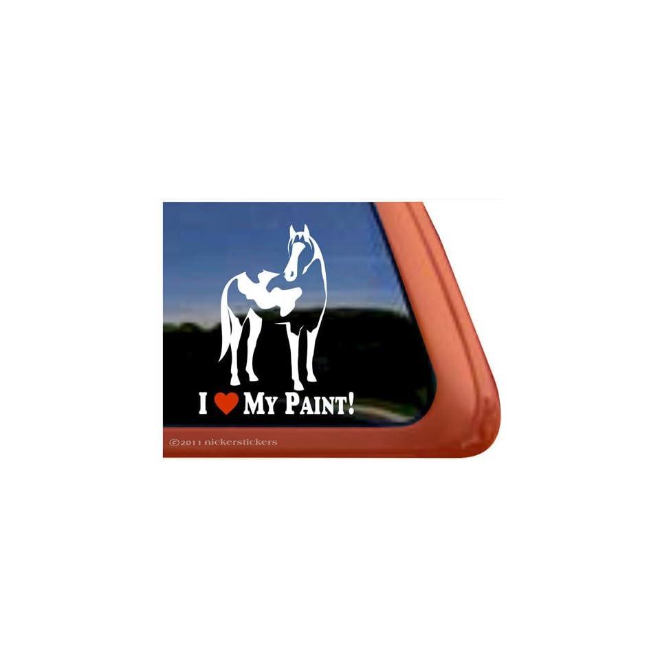 I Love My Paint American Paint Horse Trailer Vinyl Window Decal Sticker