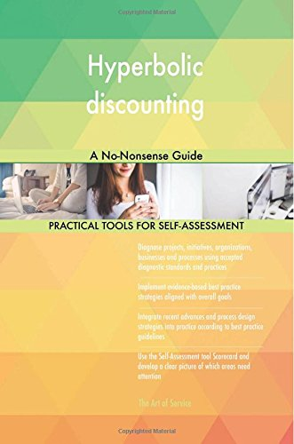 Hyperbolic discounting: A No-Nonsense Guide PDF