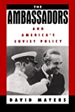 img - for The Ambassadors and America's Soviet Policy book / textbook / text book
