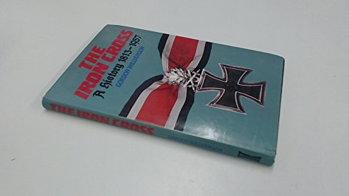 The Iron Cross: A History, 1813-1957 ()